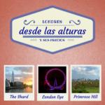 3 Lugares para Ver Londres desde las Alturas y sus Precios