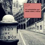 10 Curiosidades sobre La City de Londres