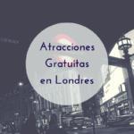 Atracciones Gratuitas en Londres