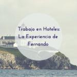 Trabajo en Hoteles: La Experiencia de Fernando