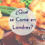 ¿Qué se Come en Londres?