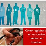 Cómo registrarse en un centro médico en Londres