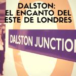 Dalston: el encanto del este de Londres
