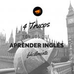 4 trucos con los que aprender inglés fácilmente