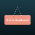 ¿Conoces el cashback?