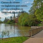 Cursos de Verano en Inglaterra Para Niños, Jóvenes y Familias en Stratford-upon-Avon