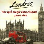 10 Motivos Por Los Que Elegir Londres
