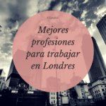Las Mejores Profesiones para Trabajar en Londres.