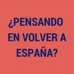 ¿Pensando en Volver a España?