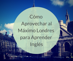 aprender inglés, vivir en Londres