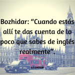 """Bozhidar: """"Cuando estás allí te das cuenta de lo poco que sabes de inglés realmente"""""""