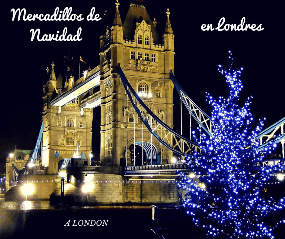 A london mercadillos de navidad en londres - Mercadillos de navidad ...