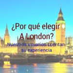 ¿Por qué elegir A London? Nuestros usuarios cuentan su experiencia
