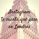 Instagram te cuenta qué pasa en Londres